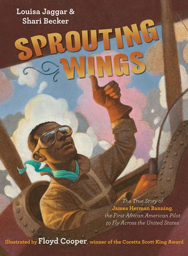 prouting Wings: The True Story of James Herman Banning, the First African American Pilot to Fly Across the United States